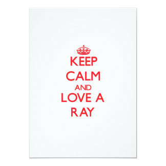 Keep calm and Love a Ray 5x7 Paper Invitation Card