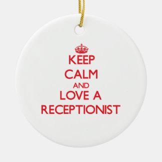 Keep Calm and Love a Receptionist Ceramic Ornament