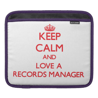 Keep Calm and Love a Records Manager Sleeves For iPads