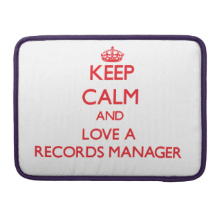 Keep Calm and Love a Records Manager Sleeve For MacBook Pro