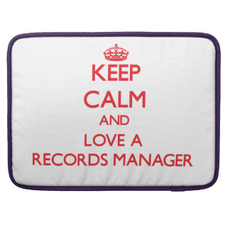 Keep Calm and Love a Records Manager MacBook Pro Sleeves
