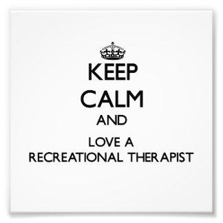Keep Calm and Love a Recreational arapist Photo Art