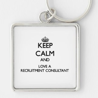 Keep Calm and Love a Recruitment Consultant Silver-Colored Square Keychain