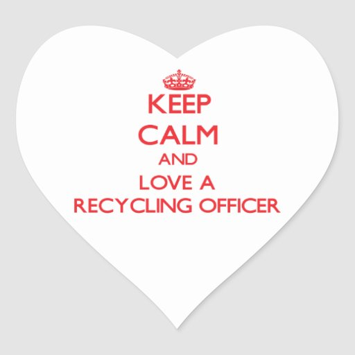 Keep Calm and Love a Recycling Officer Stickers