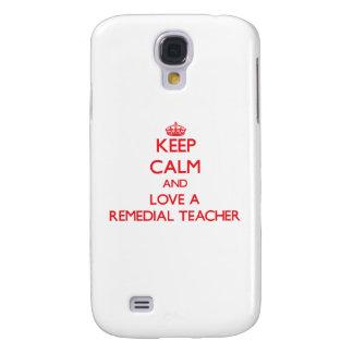Keep Calm and Love a Remedial Teacher Galaxy S4 Cases