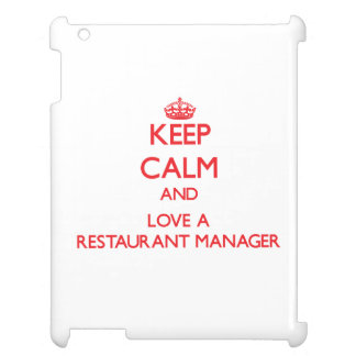 Keep Calm and Love a Restaurant Manager Case For The iPad 2 3 4