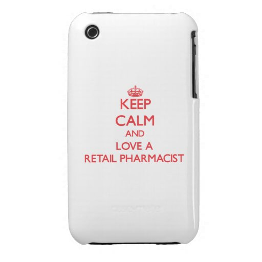 Keep Calm and Love a Retail Pharmacist iPhone 3 Covers