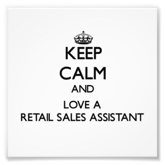 Keep Calm and Love a Retail Sales Assistant Photo