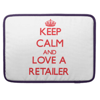 Keep Calm and Love a Retailer Sleeve For MacBooks