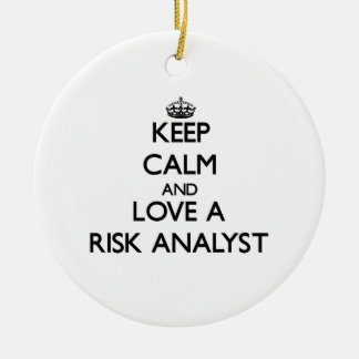 Keep Calm and Love a Risk Analyst Ornament