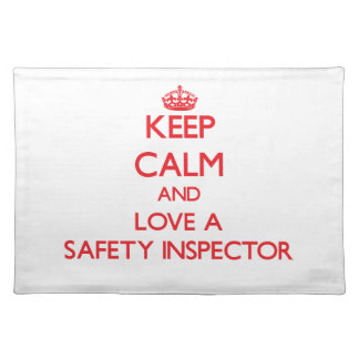 Keep Calm and Love a Safety Inspector Place Mat