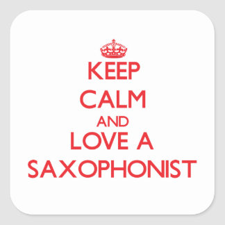 Keep Calm and Love a Saxophonist Square Sticker