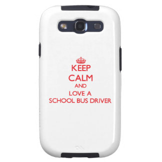 Keep Calm and Love a School Bus Driver Samsung Galaxy SIII Cases