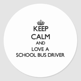 Keep Calm and Love a School Bus Driver Stickers