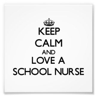 Keep Calm and Love a School Nurse Photo Print