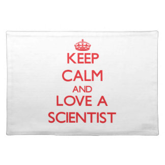 Keep Calm and Love a Scientist Placemat