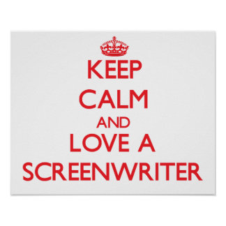 Keep Calm and Love a Screenwriter Print