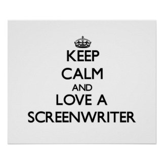 Keep Calm and Love a Screenwriter Poster