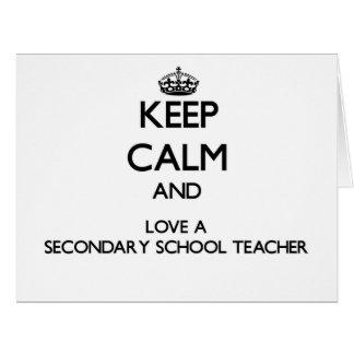 Keep Calm and Love a Secondary School Teacher Card