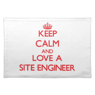 Keep Calm and Love a Site Engineer Place Mat