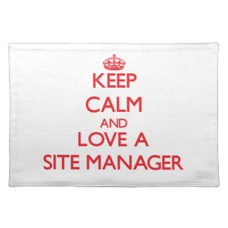 Keep Calm and Love a Site Manager Place Mat