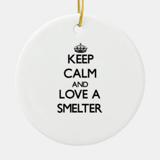 Keep Calm and Love a Smelter Christmas Tree Ornament