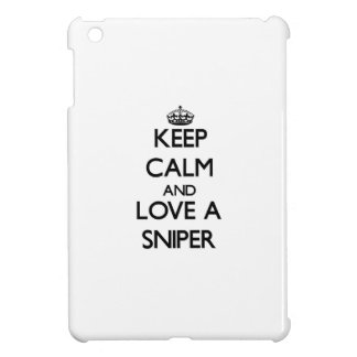 Keep Calm and Love a Sniper Cover For The iPad Mini