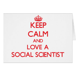 Keep Calm and Love a Social Scientist Greeting Card
