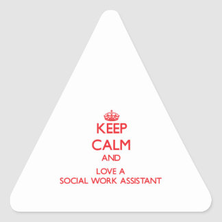 Keep Calm and Love a Social Work Assistant Triangle Sticker