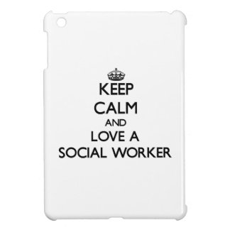 Keep Calm and Love a Social Worker Cover For The iPad Mini