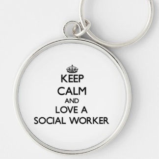 Keep Calm and Love a Social Worker Keychain