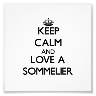 Keep Calm and Love a Sommelier Photographic Print