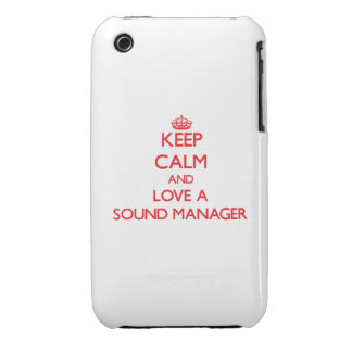 Keep Calm and Love a Sound Manager iPhone 3 Case