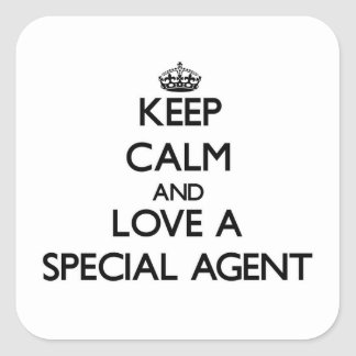 Keep Calm and Love a Special Agent Square Sticker