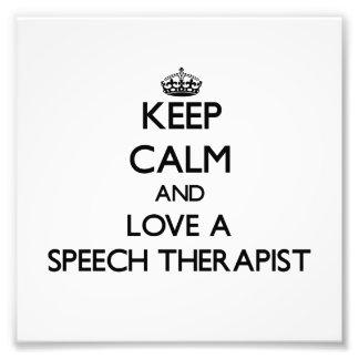 Keep Calm and Love a Speech arapist Photograph