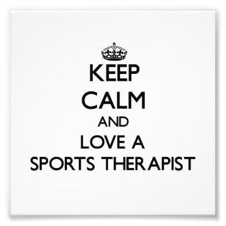 Keep Calm and Love a Sports arapist Art Photo