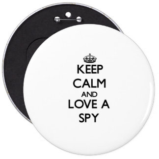 Keep Calm and Love a Spy 6 Inch Round Button