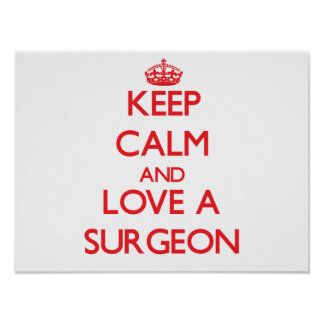 Keep Calm and Love a Surgeon Posters