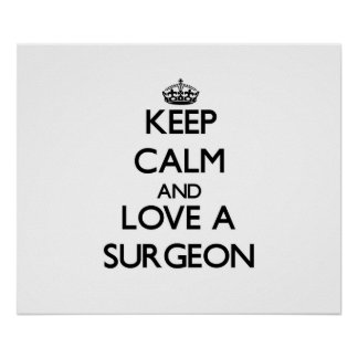 Keep Calm and Love a Surgeon Poster