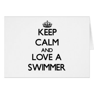 Keep Calm and Love a Swimmer Greeting Cards