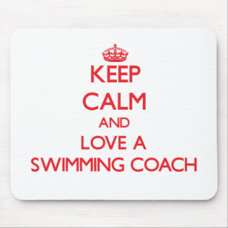 Keep Calm and Love a Swimming Coach Mouse Pads