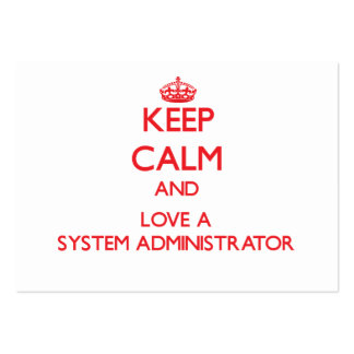 Keep Calm and Love a System Administrator Business Card Template