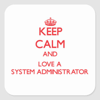 Keep Calm and Love a System Administrator Sticker