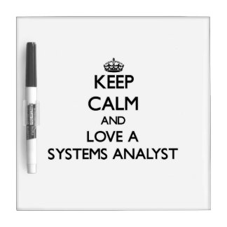 Keep Calm and Love a Systems Analyst Dry-Erase Boards