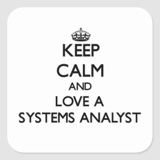 Keep Calm and Love a Systems Analyst Square Sticker