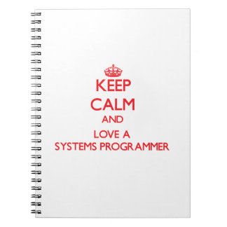 Keep Calm and Love a Systems Programmer Notebook
