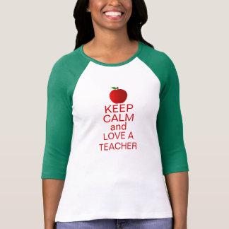 Keep Calm and Love A TEACHER T-Shirt