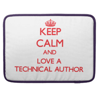 Keep Calm and Love a Technical Author MacBook Pro Sleeve