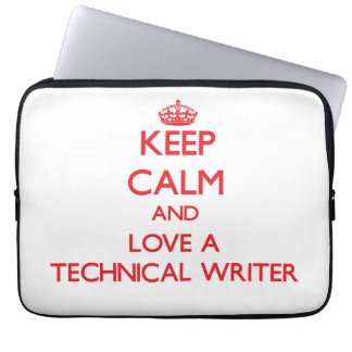 Keep Calm and Love a Technical Writer Computer Sleeves