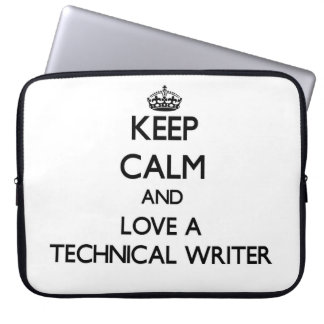 Keep Calm and Love a Technical Writer Laptop Sleeves